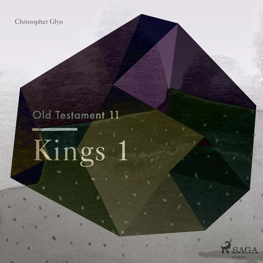 The Old Testament 11 - Kings 1, Christopher Glyn