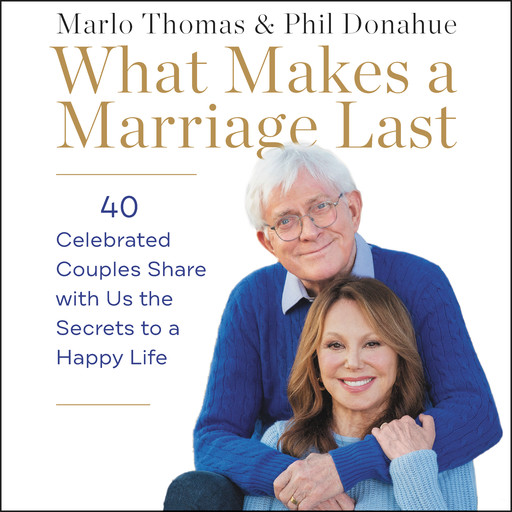What Makes a Marriage Last, Marlo Thomas, Phil Donahue