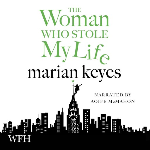 The Woman Who Stole My Life, Marian Keyes
