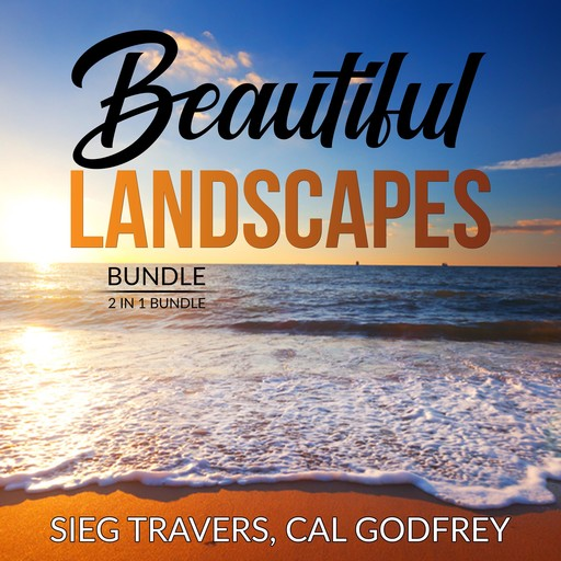 Beautiful Landscapes Bundle: 2 in 1 Bundle, Therapeutic Landscapes and Lawn Geek., Sieg Travers, and Cal Godfrey