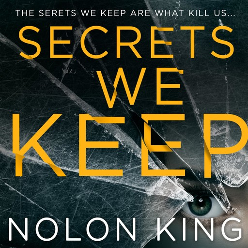 Secrets We Keep, Nolon King