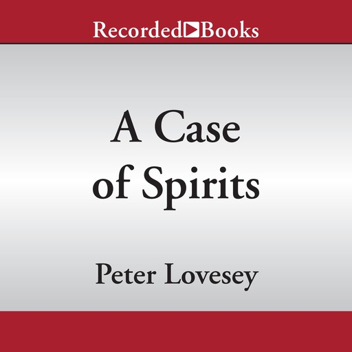 A Case of Spirits, Peter Lovesey