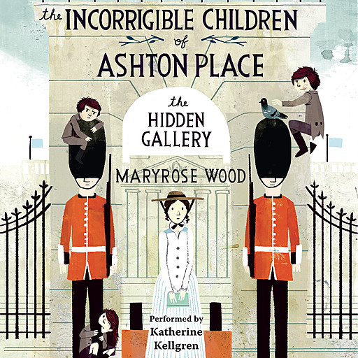 The Incorrigible Children of Ashton Place: Book II, Maryrose Wood