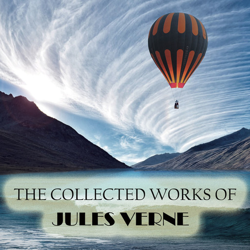 The Collected Works of Jules Verne, Jules Verne