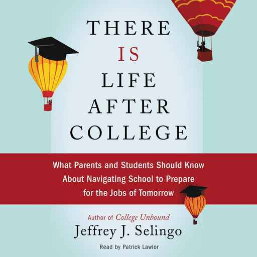 There Is Life After College, Jeffrey J. Selingo