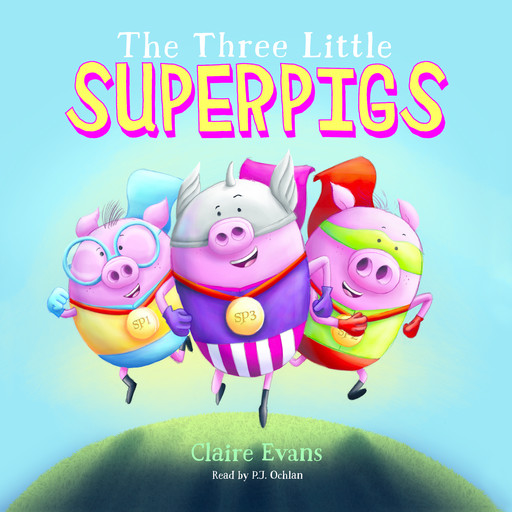 The Three Little Superpigs, Claire Evans