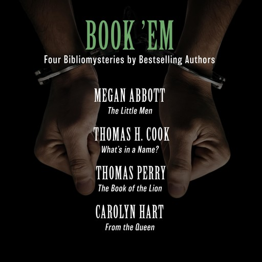 Book 'Em, Thomas H.Cook, Megan Abbott, Thomas Perry