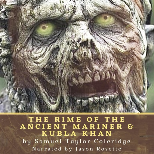 The Rime of the Ancient Mariner & Kubla Khan, Samuel Taylor Coleridge