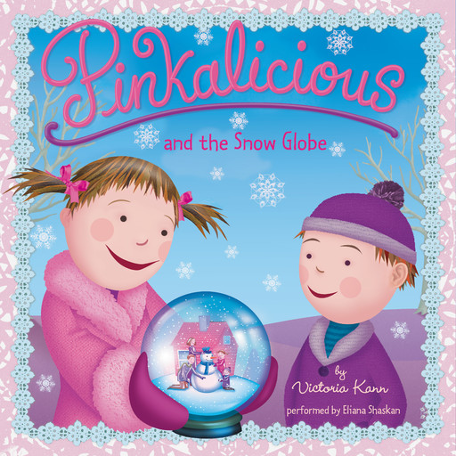 Pinkalicious and the Snow Globe, Victoria Kann