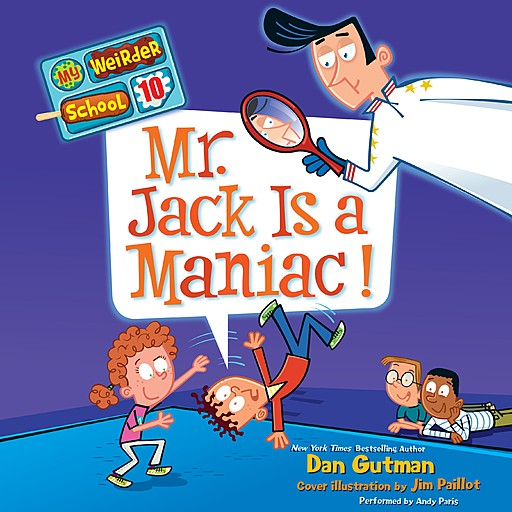My Weirder School #10: Mr. Jack Is a Maniac!, Dan Gutman