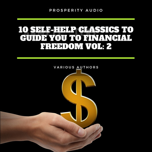 10 Self-Help Classics to Guide You to Financial Freedom Vol: 2, Marcus Aurelius, James Allen, Russell H.Conwell, L.W.Rogers, William Walker Atkinson, Wallace D. Wattles, Florence Scovel Shinn, George Samuel Clason