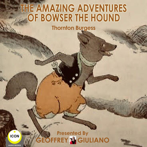 The Amazing Adventures Of Bowser The Hound, Thornton Burgess