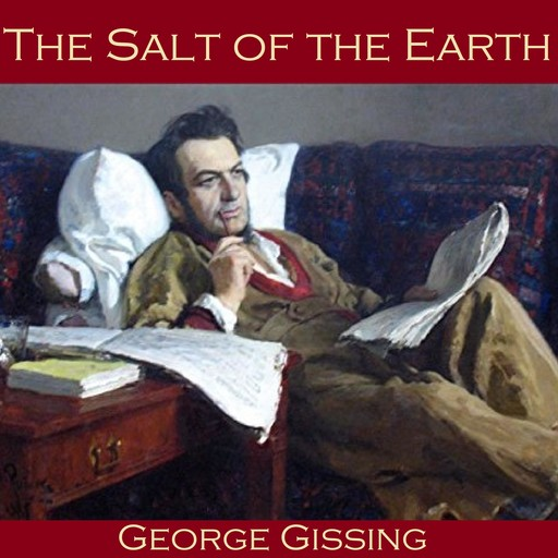 The Salt of the Earth, George Gissing