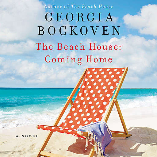 The Beach House: Coming Home, Georgia Bockoven