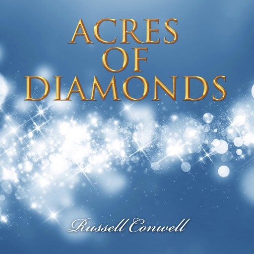 Acres of Diamonds, Russell Conwell