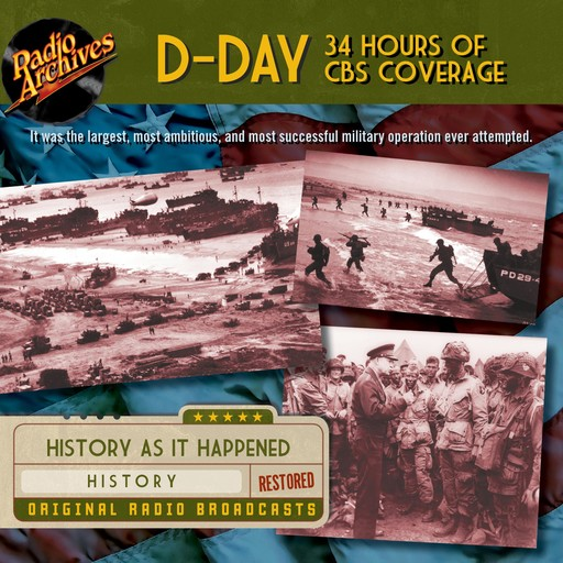 D-Day: 34 Hours of CBS Coverage, Various, e-AudioProductions. com, Chuck Sivertsen