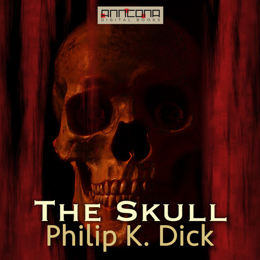 The Skull, Philip Dick
