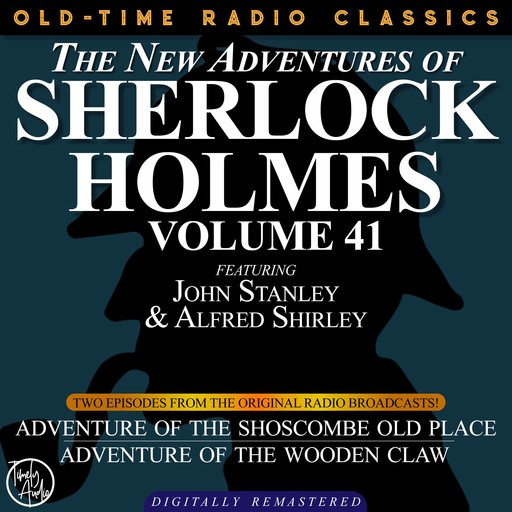 THE NEW ADVENTURES OF SHERLOCK HOLMES, VOLUME 41; EPISODE 1: ADVENTURE OF THE SHOSCOMBE OLD PLACE EPISODE 2: THE ADVENTURE OF THE WOODEN CLAW, Arthur Conan Doyle, Bruce Taylor, Dennis Green, Anthony Bouche