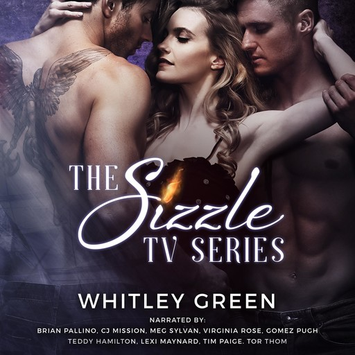 The Sizzle TV Series (Books 1-3), Whitley Green