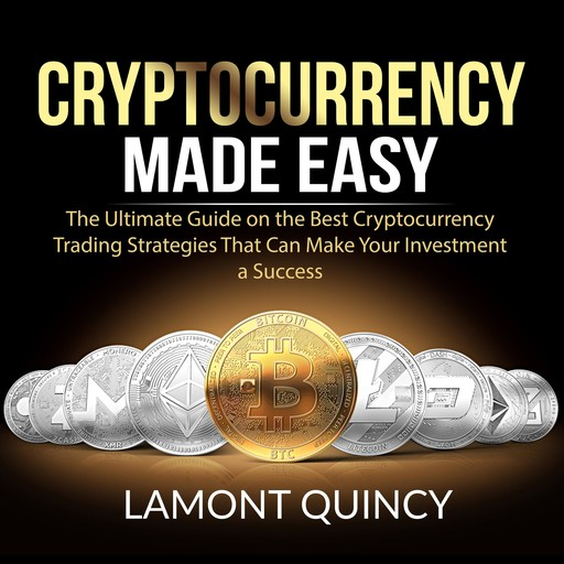 Cryptocurrency Made Easy, Lamont Quincy
