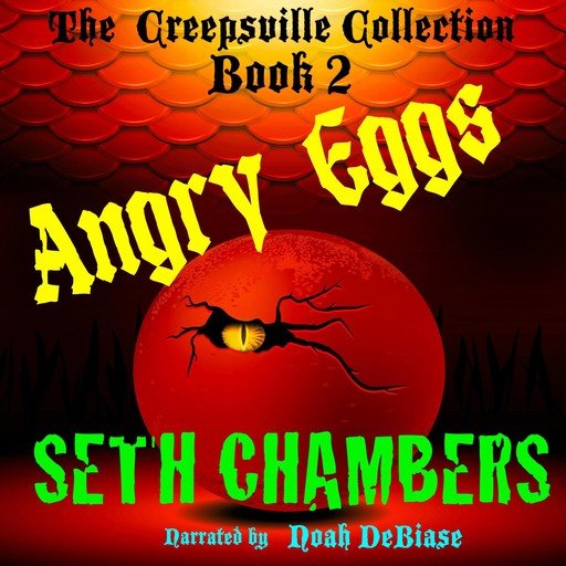 Angry Eggs:: Creepsville Collection Book 2, Seth Chambers