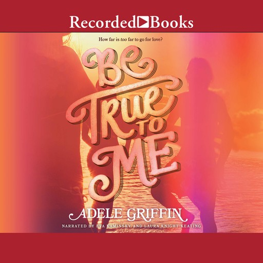 Be True to Me, Adele Griffin