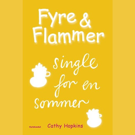 Fyre & Flammer 5 - Single for en sommer, Cathy Hopkins