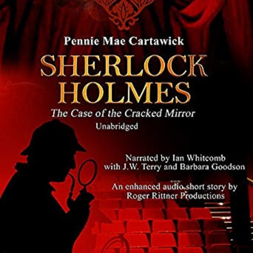 Sherlock Holmes: The Case of the Cracked Mirror, A Short Mystery, Pennie Mae Cartawick