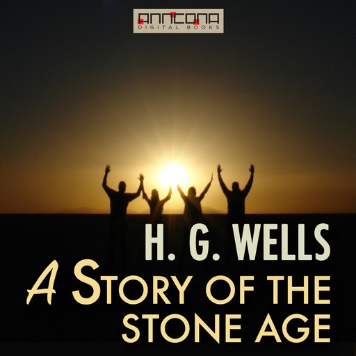 A Story of the Stone Age, Herbert Wells