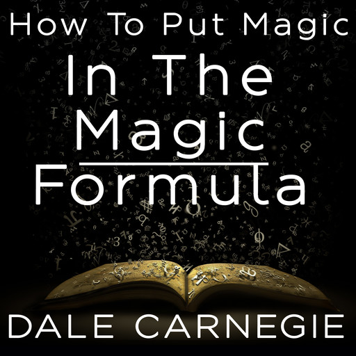 How to Put Magic in the Magic Formula, Dale Carnegie