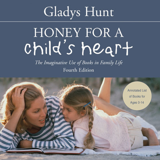 Honey for a Child's Heart, Gladys Hunt