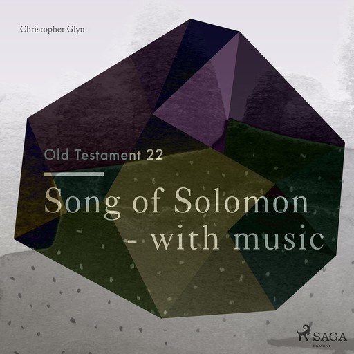 The Old Testament 22 - Song Of Solomon - with music, Christopher Glyn
