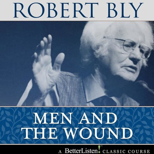 Men and The Wound, Robert Bly