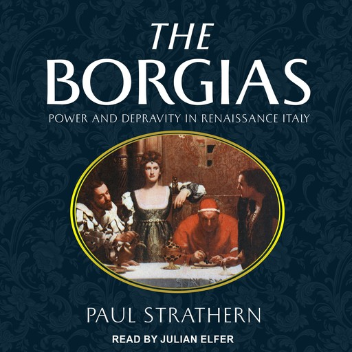 The Borgias, Paul Strathern