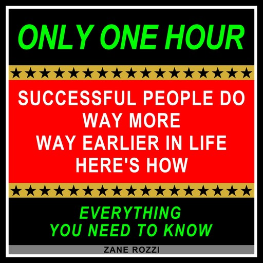 Successful People Do Way More Way Earlier in Life Here's How, Zane Rozzi
