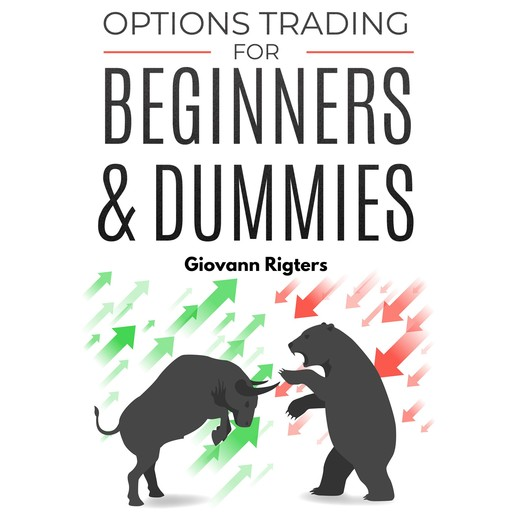Options Trading for Beginners & Dummies, Giovanni Rigters