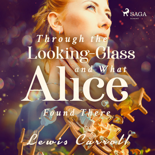 Through the Looking-glass and What Alice Found There, Lewis Carrol