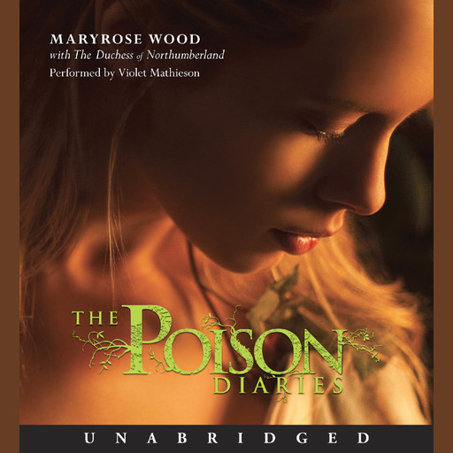 The Poison Diaries, Maryrose Wood