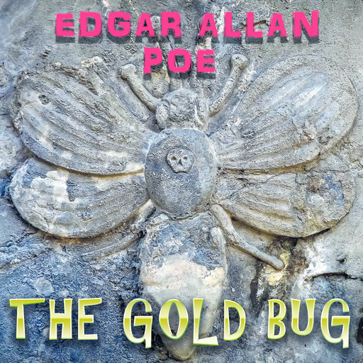 The Gold Bug, Edgar Allan Poe