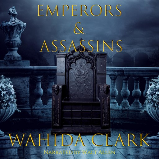 Emperors & Assassins, Wahida Clark