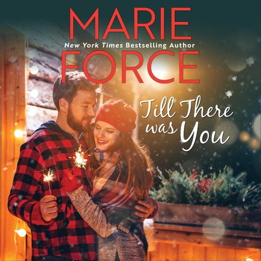 Till There Was You, Marie Force