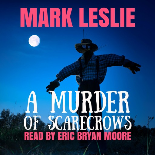 A Murder of Scarecrows, Mark Leslie