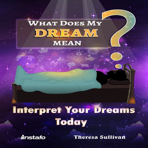 What Does My Dream Mean?, Instafo, Theresa Sullivan