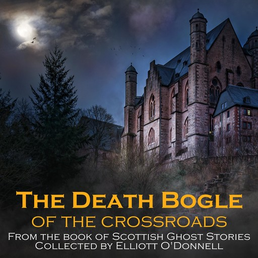 The Death Bogle of the Crossroads, Elliott O'Donnell