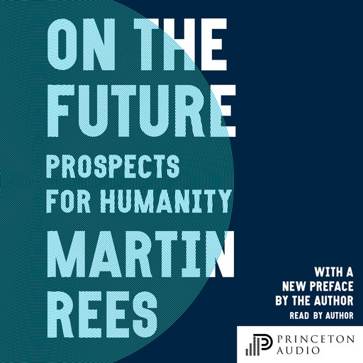 On the Future, Martin Rees