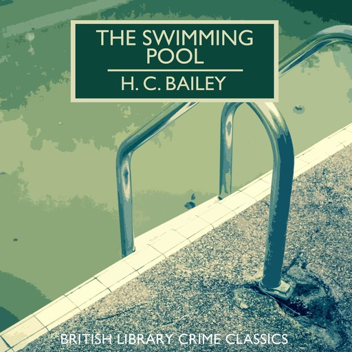 The Swimming Pool, H.C.Bailey