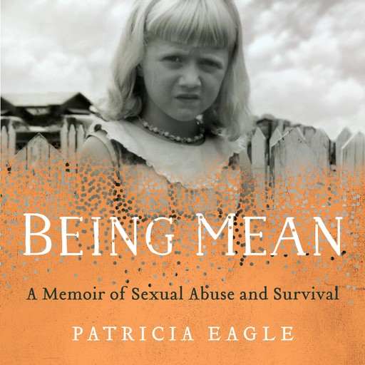 Being Mean, Patricia Eagle