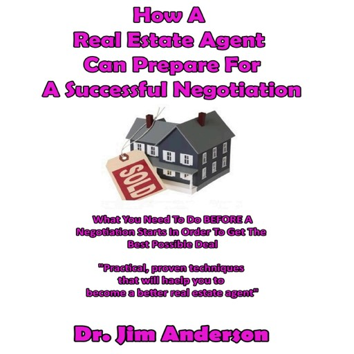 How a Real Estate Agent Can Prepare for a Successful Negotiation, Jim Anderson