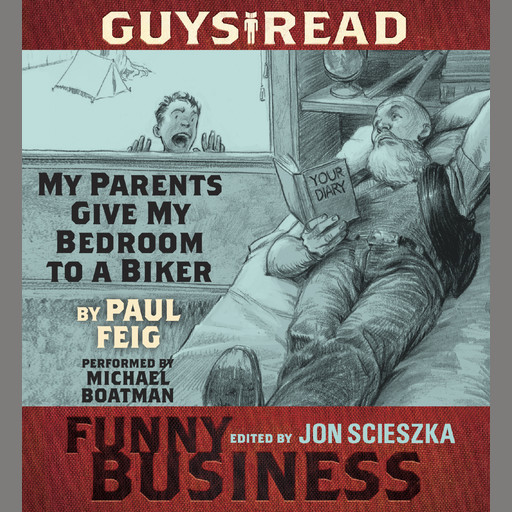 Guys Read: My Parents Give My Bedroom To a Biker, Paul Feig