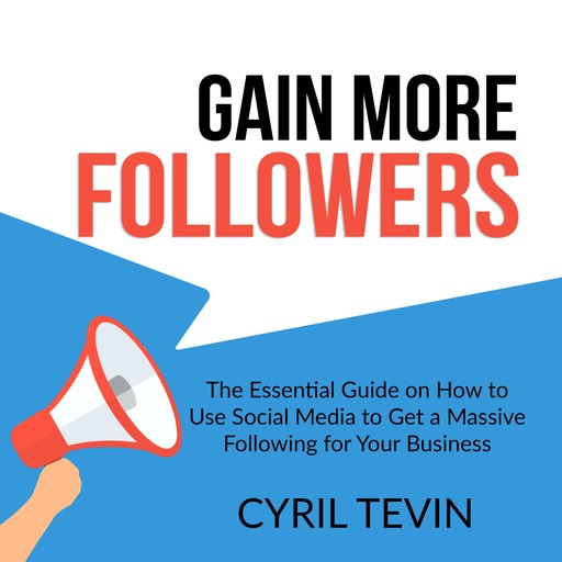 Gain More Followers, Cyril Tevin